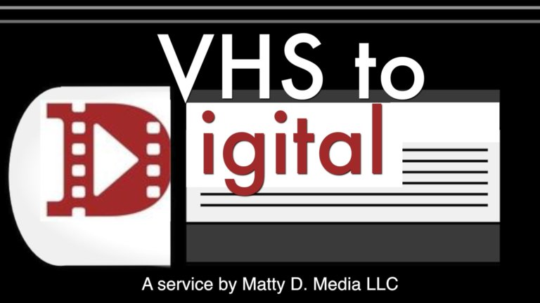 VHS to Digital transfers by Matty D Media vertical