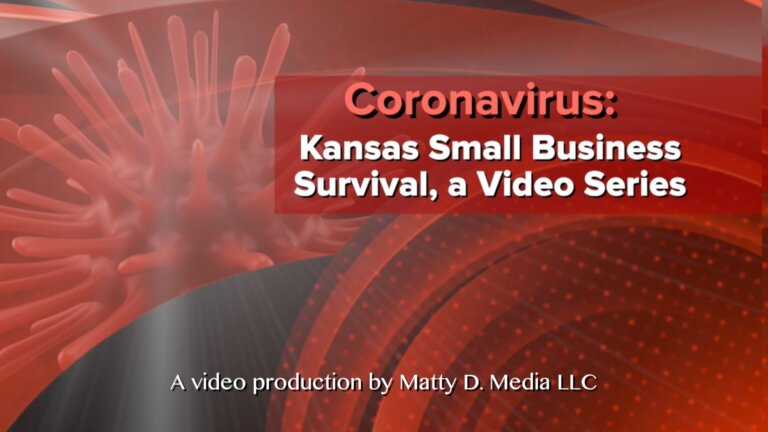 Coronavirus and Kansas Small Business Survival video series by Matty D Media